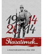 Hazatérnek 1914-2014 - Szerkesztő: dr. Lovas Dániel