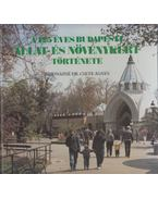 A 125 éves Budapesti Állat- és Növénykert története (dedikált) - Szidnainé Dr. Csete Ágnes