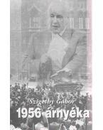 1956 árnyéka (dedikált) - Szigethy Gábor