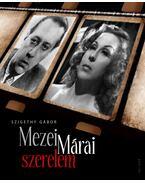 Mezei-Márai szerelem - Szigethy Gábor