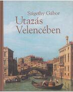 Utazás Velencében - Szigethy Gábor