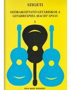 Szórakoztató gitáriskola I. - Szigeti Károly