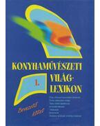 Konyhaművészeti világlexikon 1. - Szigeti László (szerk.)
