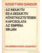 Az induktív és a deduktív következtetések kapcsolata az empíra síkján - Szigetvári Sándor
