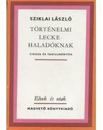 Történelmi lecke - haladóknak - Sziklai László