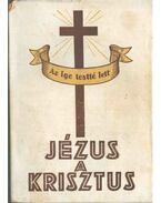 Jézus a Krisztus - Szikszai Béni