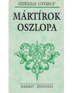 Mártírok oszlopa - Szikszai György