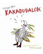 Kakadudalok (verseskötet CD-melléklettel) - CD melléklettel - Szilágyi Ákos