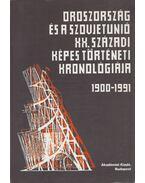 Oroszország és a Szovjetunió XX. századi képes történeti kronológiája - Szilágyi Ákos, Krausz Tamás