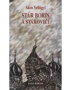 Stár Boris a Stároviči (dedikált) - Szilágyi Ákos