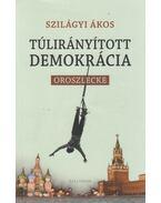 Túlirányított demokrácia - Szilágyi Ákos