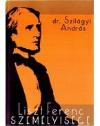 Liszt Ferenc személyisége (dedikált) - Szilágyi András