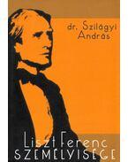Liszt Ferenc személyisége - Szilágyi András