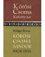 Kőrösi Csoma Sándor hazai útja - Szilágyi Ferenc