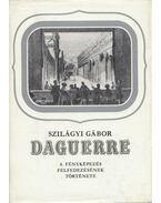 Daguerre - Szilágyi Gábor