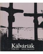 Kálváriák - Szilágyi István