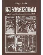 Régi boltok krónikája - Szilágyi István