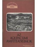 Az Aquincumi amfiteátrumok - Szilágyi János