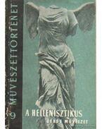 A hellenisztikus görög művészet - Szilágyi János György