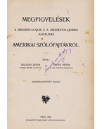 Megfigyelések a meszestalajok s a meszestalajokra alkalmas amerikai szőlőfajtákról - Szilágyi János, Treitz Péter