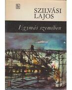 Egymás szemében - Szilvási Lajos