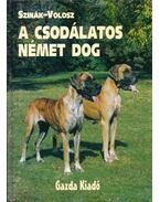 A csodálatos német dog - Szinák János, Volosz György