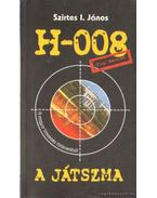 H-008 - A játszma - Szirtes I. János