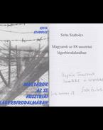 Magyarok az SS ausztriai lágerbirodalmában (dedikált) - Szita Szabolcs