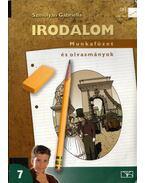 Irodalom 7. Munkafüzet és olvasmányok - Szmolyan Gabriella