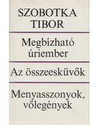 Megbízható úriember / Az összeesküvők / Menyasszonyok, vőlegények - Szobotka Tibor