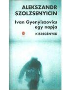 Ivan Gyenyiszovics egy napja - Szolzsenyicin, Alekszandr