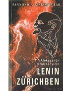 Lenin Zürichben - Szolzsenyicin, Alekszandr
