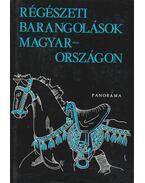 Régészeti barangolások Magyarországon - Szombathy Viktor
