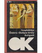 Élektra / Oedipus király / Antigoné - Szophoklész