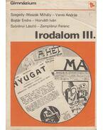 Irodalom III. - Szörényi László, Zemplényi Ferenc, Szegedy-Maszák Mihály, Horváth Iván, Bojtár Endre, Veres András
