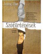 Szótörténések (dedikált) - Fabiny Tibor