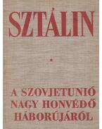 A Szovjetunió Nagy Honvédő háborújáról - Sztálin