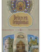 Debrecen templomai - Szűcs Ernő, Csohány János, C. Kiss Ilona