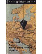 Vázlat Európa három történeti régiójáról - Szűcs Jenő