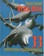 Near Miss 33 szerencsés repülöesemény - Szűcs József