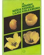 A növénykedvelő kislexikona - Szűcs Lajos