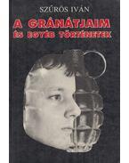 A gránátjaim és egyéb történetek - Szűrös Iván