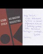 Kis magyar ruszisztika (dedikált) - Szvák Gyula