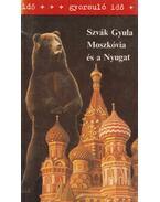 Moszkóvia és a Nyugat - Szvák Gyula