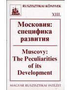 Moszkvai Fejedelemség: a fejlődés sajátosságai (orosz) - Szvák Gyula