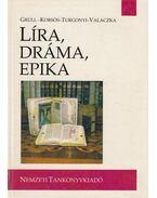 Líra, dráma, epika - Takács Edit