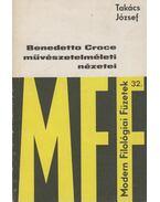 Benedetto Croce művészetelméleti nézetei - Takács József