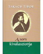 A sors kiválasztottja - Takács Tibor