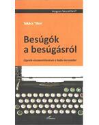 Besúgók a besúgásról - Takács Tibor