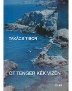 Öt tenger kék vizén - Takács Tibor